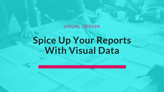 Spice Up Your Reports With Visual Data