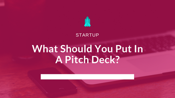 What Should You Put In A Pitch Deck