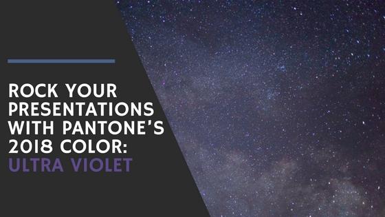 Rock Your Presentations With Pantones 2018 Color Ultra Violet