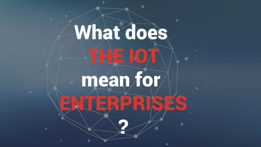 IoT for Enterprise