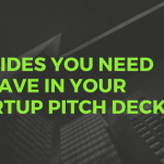 10 Slides You Need to Have in Your Startup Pitch Deck