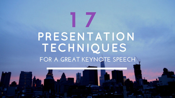 17 Presentation Techniques For A Great Keynote