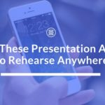Use These Presentation Apps To Rehearse Anywhere