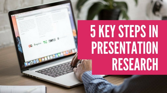 5 Key Steps In Presentation Research