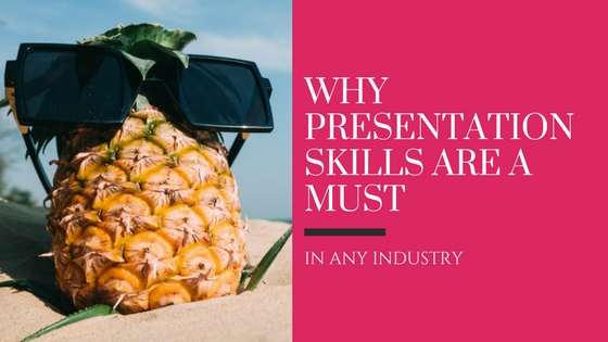 Why Presentation Skills Are A Must In Any Industry