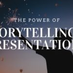 The Power Of Storytelling In Presentations