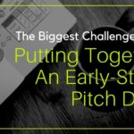The Biggest Challenge When Putting Together An Early-Stage Pitch Deck